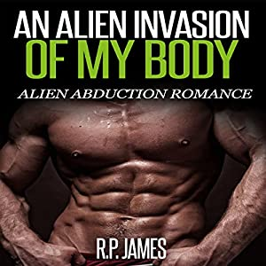 An Alien Invasion of My Body Audiobook