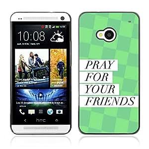Be Good Phone Accessory // Dura Cáscara cubierta Protectora Caso Carcasa Funda de Protección para HTC One M7 // BIBLE Pray For Your Friends