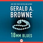 18mm Blues | Gerald A. Browne