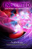 img - for ENCHANTED - Love Poems and Abstract Art: Anthology book / textbook / text book