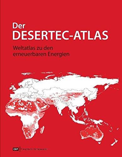 Der DESERTEC-Atlas: Weltatlas zu den erneuerbaren Energien