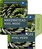 IB Matematicas Nivel Medio Libro del Alumno conjunto libro impreso y digital en linea: Programa del Diploma del IB Oxford