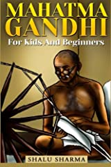 Mahatma Gandhi For Kids And Beginners Paperback