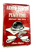img - for Armed Forces in Peacetime. Britain 1918-1940, a case study Higham, Robin: book / textbook / text book