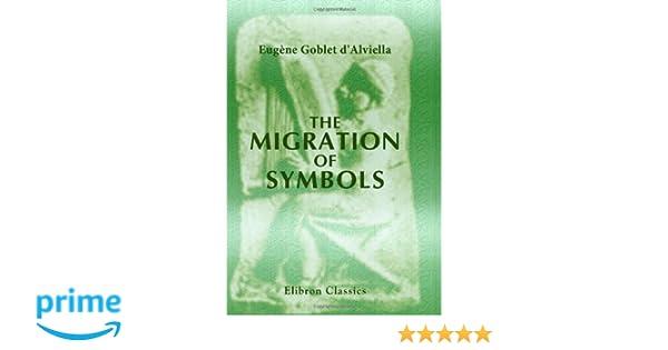 The Migration Of Symbols Eugne Goblet Dalviella 9780543687852