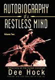Autobiography of a Restless Mind, Dee Hock, 1475978693