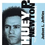 Huey P. Newton: The Radical Theorist | Judson L. Jeffries