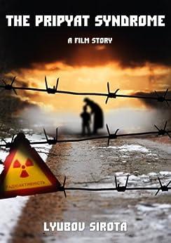 The Pripyat Syndrome by [Sirota, Lyubov]