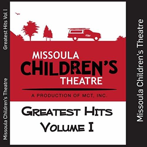 Missoula Children's Theatre Greatest Hits, Vol. I