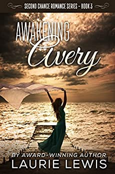 Awakening Avery (A Second Chance Romance Book 3) by [Lewis, Laurie]