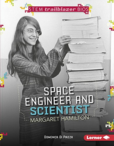 Space Engineer and Scientist Margaret Hamilton (STEM Trailblazer Bios)