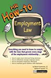 HR How-To : Employment Law, Hammonds, Deborah and Kapusta, Kathleen B., 0808010069