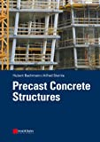 Precast Concrete Structures, Alfred Steinle, 3433029601