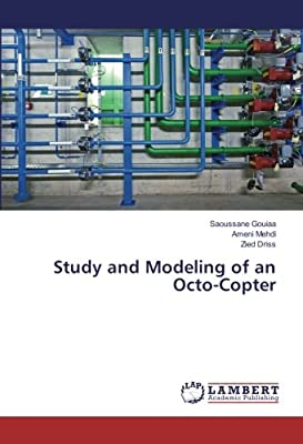 Study and Modeling of an Octo-Copter from LAP LAMBERT Academic Publishing