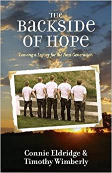 The Backside of Hope: Leaving a Legacy for the Next Generation by Connie Eldridge (September 01,2015)