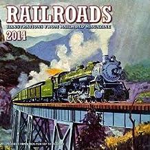 2014 RAILROADS Illustrations from RAILROADS MAGAZINE Wall Calendar