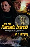 On the Pineapple Express by H.L. Wegley (February 28,2014)