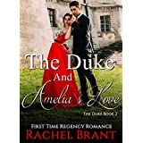 Romance: Historical Romance: The Duke And Amelia's Love - The Duke Book 2 (Regency Baby Victorian Romance) (First Time New Adult Short Reads Romance)