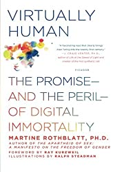 Virtually Human: The Promise―and the Peril―of Digital Immortality