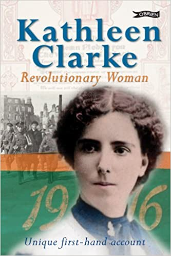 Revolutionary Woman: My Fight for Ireland's Freedom: An Autobiography, 1878-1972