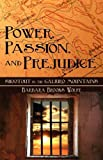 Power, Passion, and Prejudice, Barbara Brooks Wolfe, 0979934176