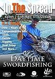 Daytime Swordfishing - In the Spread Fishing Videos