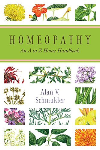 Homeopathy: An A to Z Home Handbook