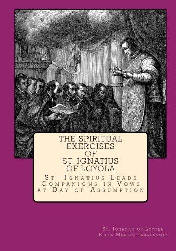 The Spiritual Exercises of St Ignatius of Loyola: St. Ignatius Leads Companions in Vows at Day of Assumption pdf