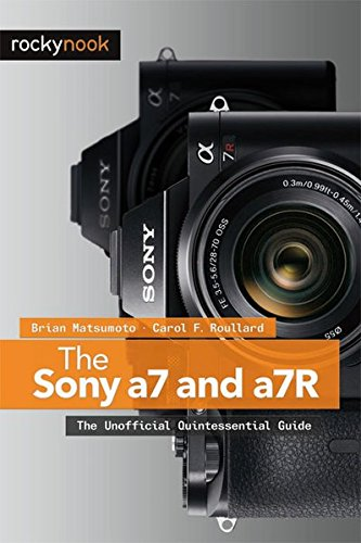 Price comparison product image The Sony a7 and a7R: The Unofficial Quintessential Guide