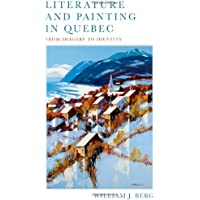 Literature and Painting In Quebec: From Imagery to Identity