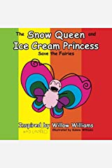 The Snow Queen and Ice Cream Princess Save the Fairies Paperback