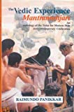 The Vedic Experience Mantramanjari: Anthology of the Vedas for Modern Man and Contemporary Celebration