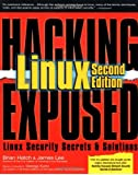 Hacking Exposed Linux, 2nd Edition: Linux Security Secrets and Solutions