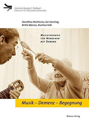 Musik Demenz Begegnung: Musiktherapie für Menschen mit Demenz (Demenz Support Stuttgart)