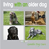 Living with an Older Dog, Derek Hall and David Alderton, 1845843355