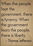 """""""When the people fear the government,..."""" quote by Thomas Jefferson, laser engraved on wooden plaque - Size: 8""""x10"""""""