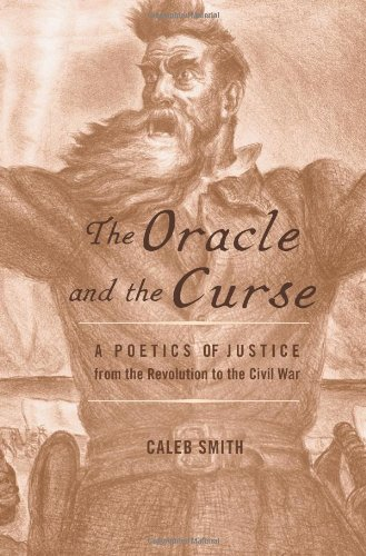 The Oracle and the Curse: A Poetics of Justice from the Revolution to the Civil War