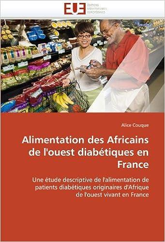 Book Alimentation des Africains de l'ouest diabétiques en France: Une étude descriptive de l'alimentation de patients diabétiques originaires d'Afrique de l'ouest vivant en France (Omn.Univ.Europ.)