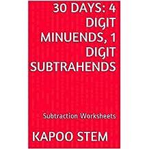30 Subtraction Worksheets with 4-Digit Minuends, 1-Digit Subtrahends: Math Practice Workbook (30 Days Math Subtraction Series)