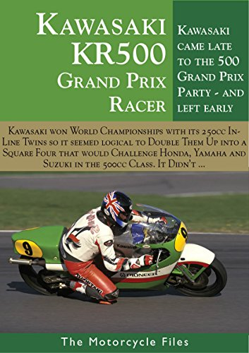 - KAWASAKI KR500 GRAND PRIX (1981): IT SHOULD HAVE BEEN A CHAMPIONSHIP CONTENDER (THE MOTORCYCLE FILES Book 7)