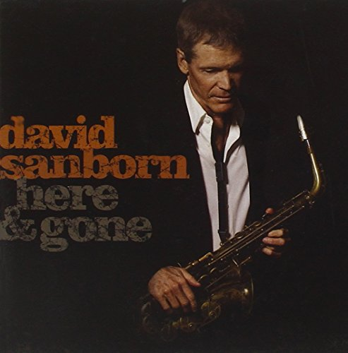 DAVID SANBORN - Here and Gone - Zortam Music