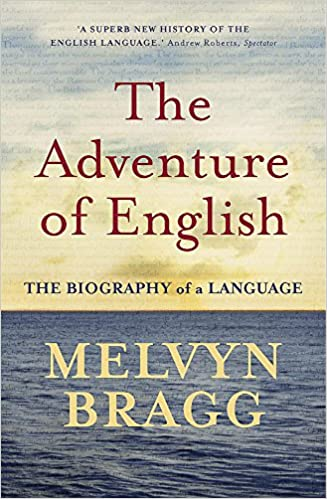 The Adventure Of English: Amazon co uk: Melvyn Bragg: 9780340829936