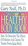 Product review for The '90s Healthy Body Book: How to Overcome the Effects of Pollution and Cleanse the Toxins from Your Body