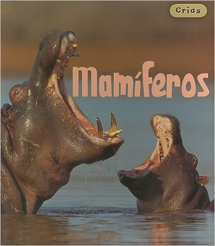 Descargar libros electrónicos gratuitos en pdf Mamiferos/ Mammals (Crias/ Animal Babies) en español MOBI