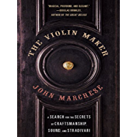 The Violin Maker: A Search for the Secrets of Craftsmanship, Sound, and Stradivari book cover