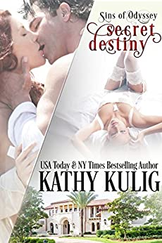 Secret Destiny: Alpha Billionaire Romance (Sins of Odyssey Series Book 1) by [Kulig, Kathy]