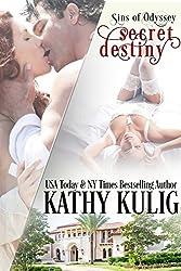 Secret Destiny: Sins of Odyssey Book 1 (A Billionaire Ménage Romance)