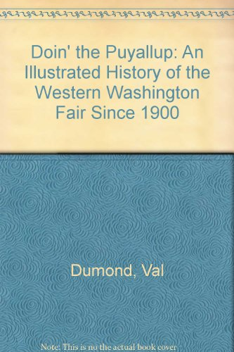 Doin' the Puyallup: An Illustrated History of the Western Washington Fair Since 1900