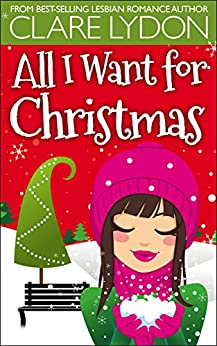 All I Want For Christmas (I Want Series Book 1) by [Lydon, Clare]