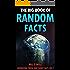 The Big Book of Random Facts Volume 7: 1000 Interesting Facts And Trivia (Interesting Trivia and Funny Facts)